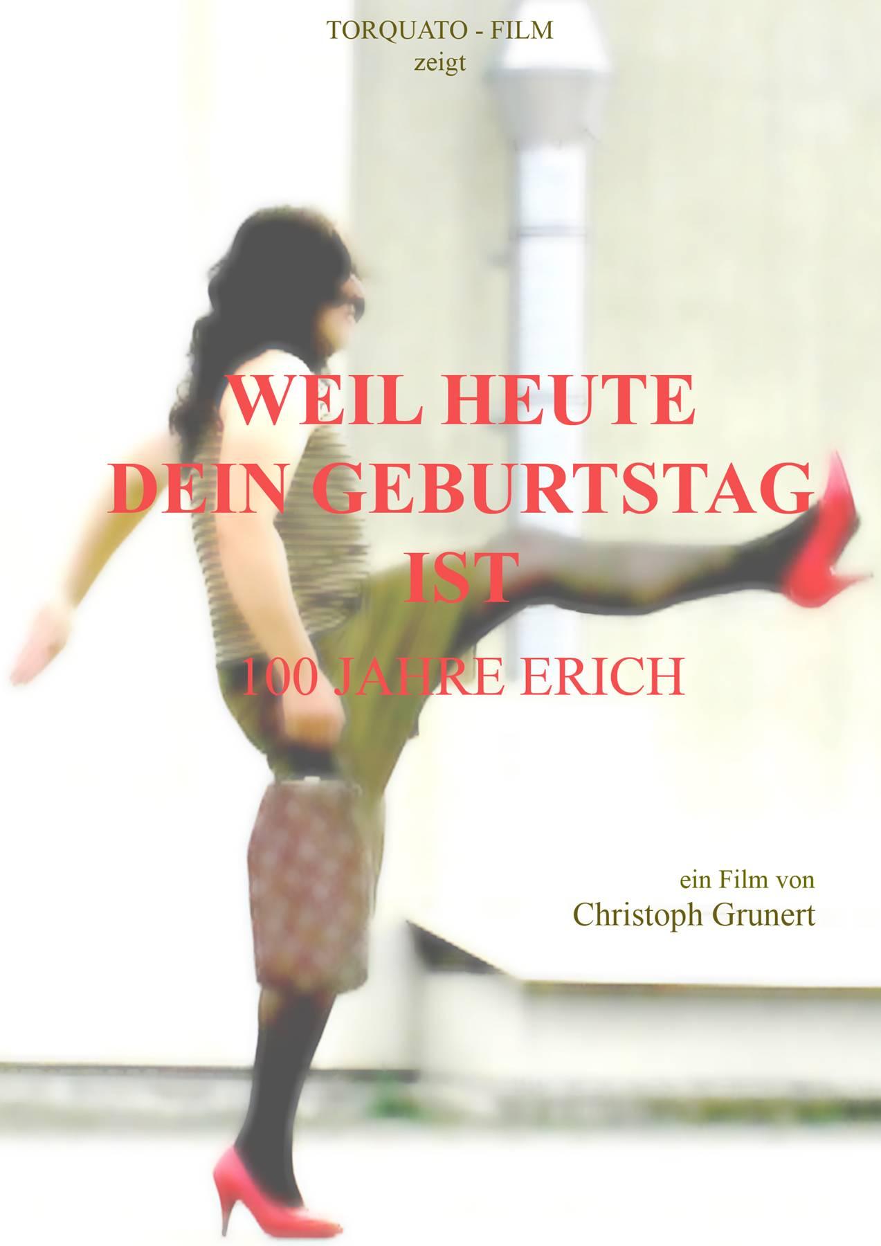 Film Weil Heute Dein Geburtstag Ist 100 Jahre Erich Deutsche